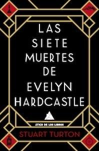 Libro: Las siete muertes de Evelyn Hardcastle - Turton, Stuart
