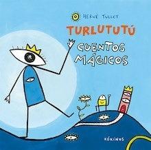 Libro: Turlututú cuentos mágicos - Tullet, Herve