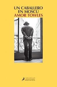 Libro: Un caballero en moscú - Towles, Amor