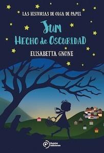 Libro: Jum hecho de oscuridad. Las historias de Olga de papel - Gnone, Elisabetta