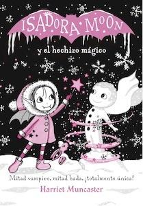 Libro: Isadora Moon y el hechizo mágico (Isadora Moon) - Muncaster, Harriet