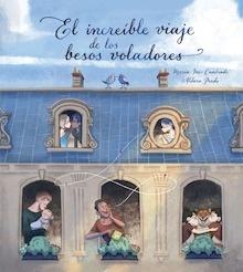 Libro: El increíble viaje de los besos voladores - Prado, Aldara