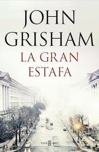 Libro: La gran estafa - Grisham, John