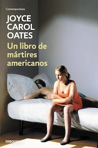Libro: Un libro de mártires americanos - Oates, Joyce Carol