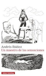 Libro: Un maestro de las sensaciones - Ibañez, Andres