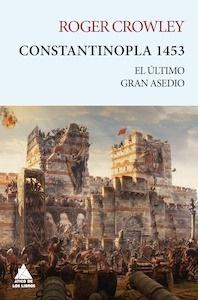 Libro: Constantinopla 1453. El último gran asedio - Crowley, Roger