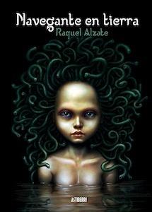 Libro: Navegante en tierra - Alzate, Raquel