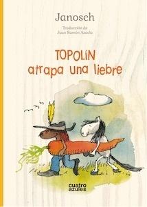 Libro: Topolín atrapa una liebre - Janosch