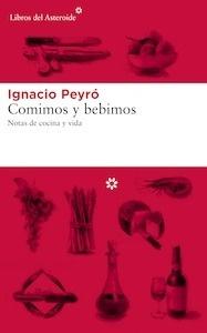 Libro: Comimos y bebimos - Ignacio Peyró