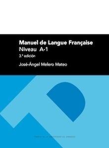 Libro: Manuel de langue française. Niveau A-1 '(3ª Edición)' - Melero Mateo, Jose Angel