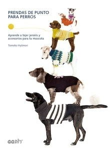 Libro: Prendas de punto para perros 'Aprende a tejer jerséis y accesorios para tu mascota' - Hyômori, Tomoko