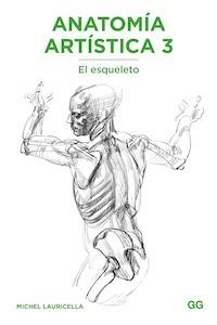 Libro: Anatomía artística 3. El esqueleto - Lauricella, Michel