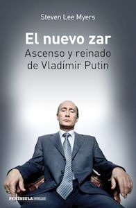 Libro: El nuevo zar. Ascenso y reinado de Vladímir Putin - Myers, Steven Lee