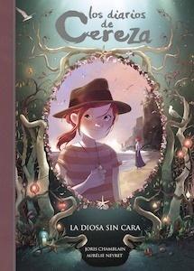 Libro: La diosa sin cara (Serie Los diarios de Cereza 4) - Chamblain, Joris