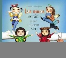 Libro: Las niñas serán lo que quieran ser - Díaz Reguera, Raquel