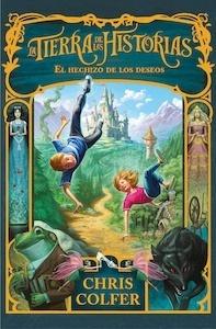 Libro: El hechizo de los deseos 'La tierra de las historias 1' - Colfer, Chris
