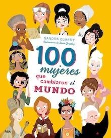 Libro: 100 mujeres que cambiaron el mundo - Elmert , Sandra