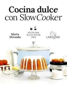 Libro: Cocina dulce con Slow Cooker - Miranda Arbizu, Marta