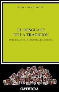 Libro: El desguace de la tradición - Aparicio Maydeu, Javier