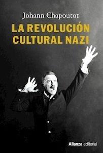 Libro: La revolución cultural nazi - Chapoutot, Johann