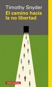 Libro: El camino hacia la no libertad - Snyder, Timothy
