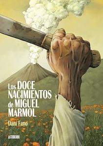 Libro: Los doce nacimientos de Miguel Mármol - Fano, Dani