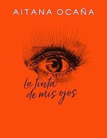 Libro: La tinta de mis ojos - Ocaña, Aitana