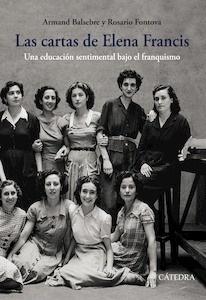Libro: Las cartas de Elena Francis 'una educación sentimental bajo el franquismo' - Balsebre, Armand:
