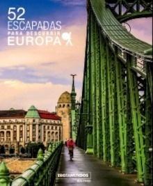 Libro: 52 Escapadas para descubrir Europa - Gloaguen, Philippe