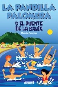 Libro: La pandilla Palomera y el puente de la bahía - Arrontes, Manuel
