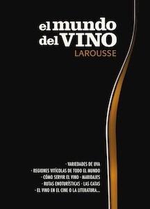 Libro: El mundo del vino - Larousse Editorial