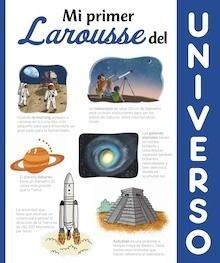 Libro: Mi primer Larousse del universo - ., .