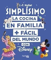 Libro: Cocina Disney Simplísimo - Mallet, Jean-François