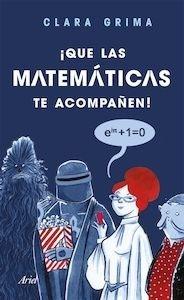 Libro: Que las matemáticas te acompañen! - Grima Ruíz, Clara Isabel