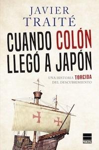 Libro: Cuando Colón llegó a Japón - Traite, Javier