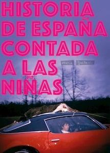 Libro: Historia de España contada a las niñas 'Puchi Award 2018' - Bastarós Hernández, María