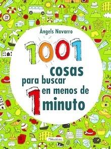 Libro: 1001 cosas para buscar en menos de 1 minuto - Navarro, Angels