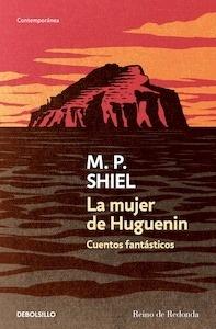 Libro: La mujer de Huguenin - Shiel, M.P.