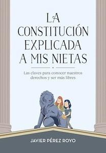 Libro: La Constitución explicada a mis nietas 'Las claves para conocer nuestros derechos y ser más libres' - Perez Royo, Javier: