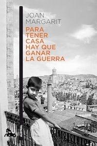 Libro: Para tener casa hay que ganar la guerra - Margarit, Joan