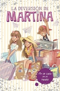 Libro: Fin de curso en el paraíso (La diversión de Martina 4) - Martina D'Antiochia