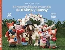 Libro: El maravilloso mundo de Chimp y Bunny - Petit, Anne - Claire