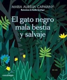 Libro: El gato negro mala bestia y salvaje - Capmany Farnés, Maria Aurèlia