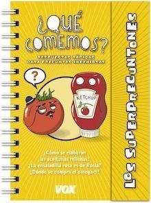 Libro: Superpreguntones / ¿Qué comemos? 'Respuestas rápidas para preguntas ingeniosas' - Vox Editorial