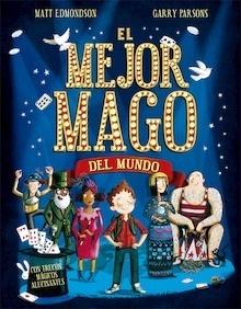 Libro: El mejor mago del mundo - Edmondson, Matt