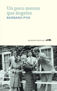 Libro: Un poco menos que ángeles - Pym, Barbara