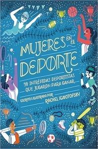 Libro: Mujeres en el deporte - Rachel Ignotofsky