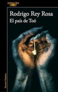 Libro: El país de Toó - Rey Rosa, Rodrigo