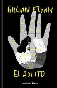 Libro: El adulto - Flynn, Gillian