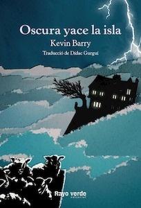Libro: Oscura yace la isla - Barry, Kevin